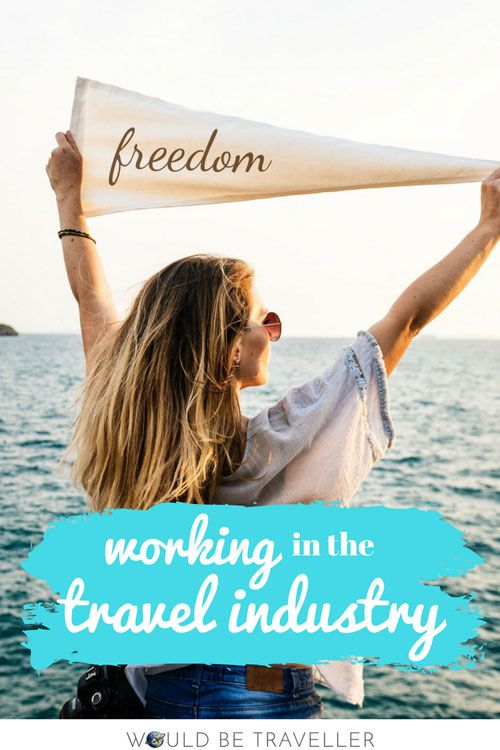 Would Be Traveller - Working in the travel industry: what's it really like?
