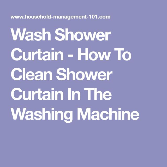 Wash Shower Curtain - How To Clean Shower Curtain In The Washing Machine