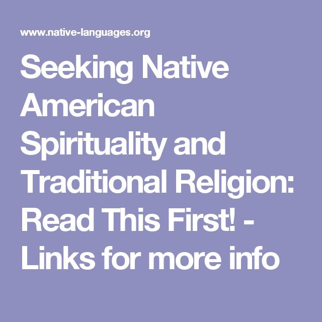 Seeking Native American Spirituality and Traditional Religion: Read This First! - Links for more info