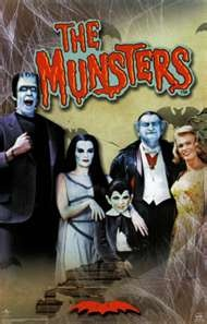 The Munsters. I love this show, I use to watch this with my dad when I was little.