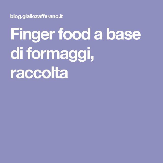 Finger food a base di formaggi, raccolta