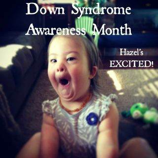 Hazel is trying to do her part to spread the word about Down Syndrome for DS Awareness Month!