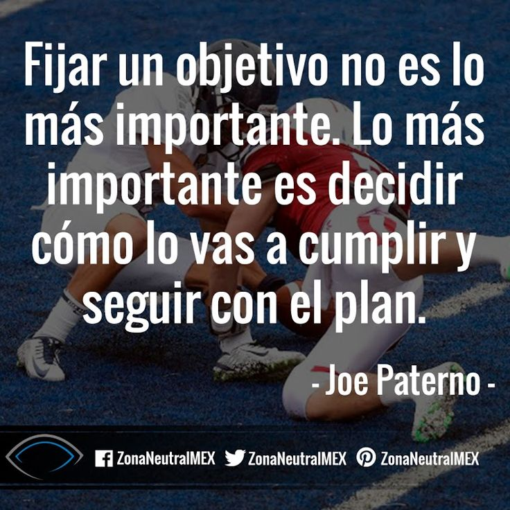 #FutbolAmericano #Futbol #Americano #JoePaterno #Joer #Paterno #Ganar #Cita #Frase #Objetivo