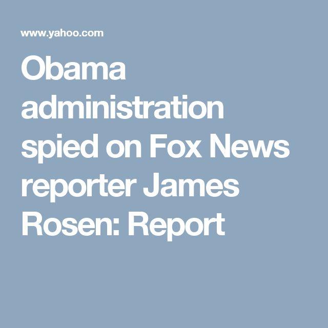 Obama administration spied on Fox News reporter James Rosen: Report