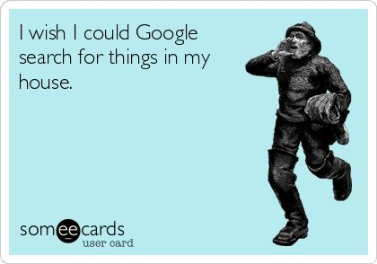 Like the keys, remote, phone, the other sock, and the self control to get off of Pinterest and stop eating brownies....