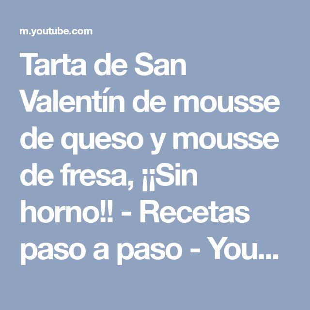 Tarta de San Valentín de mousse de queso y mousse de fresa, ¡¡Sin horno!! - Recetas paso a paso - YouTube