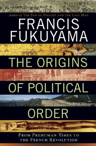 Library Genesis: Francis Fukuyama - The Origins of Political Order: From…