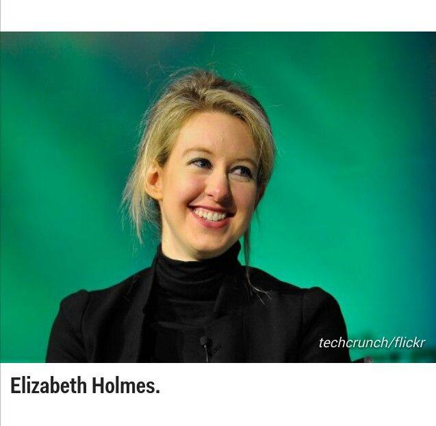 Elizabeth Holmes #inventor #entrepreneur #scientist #chemist #CEO #billionaire #badass