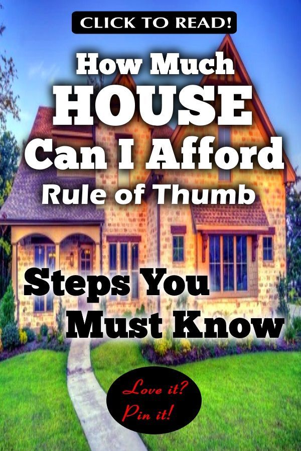How Much House Can I Afford Rule of Thumb - Steps You Must