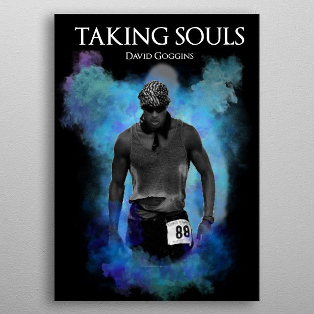Taking Souls David Goggins By A Memer Metal Posters Displate David Goggins Metal Posters Canvas Prints