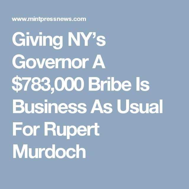 Giving NY's Governor A $783,000 Bribe Is Business As Usual For Rupert Murdoch