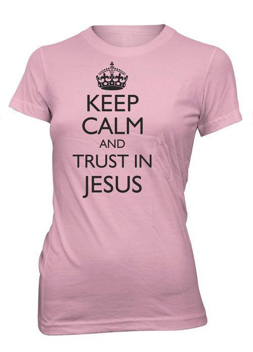 Keep Calm Trust in Jesus Faith God Christian T-shirt for Juniors