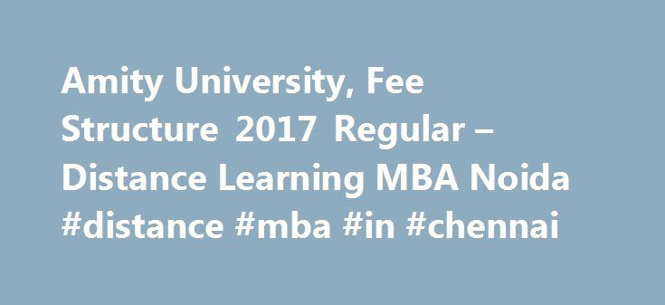Amity University, Fee Structure 2017 Regular – Distance Learning MBA Noida #distance #mba #in #chennai http://florida.remmont.com/amity-university-fee-structure-2017-regular-distance-learning-mba-noida-distance-mba-in-chennai/  # Amity University Distance Regular Courses Fee Structure 2017-18 MBA Admission In This Article, we are going to share with you complete details regarding Amity university Fees. MBA Fee all other UG, PG Courses Fee Structure. Also, We will give you information How to…