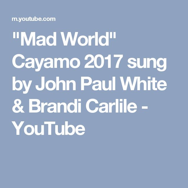 """Mad World"" Cayamo 2017 sung by John Paul White & Brandi Carlile - YouTube"