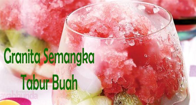Granita Semangka Tabur Buah :: Klik link di atas untuk mengetahui resep granita semangka tabur buah