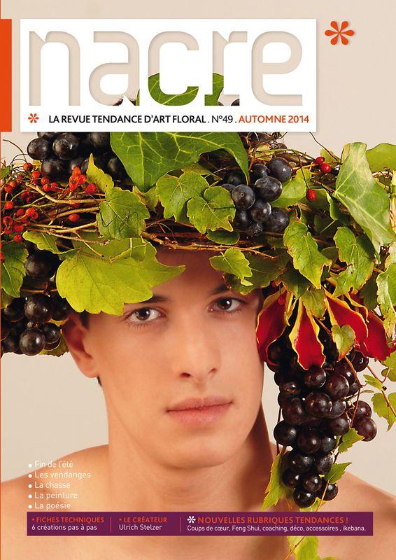 Nacre magazine : la référence de l'art floral et de la décoration Nacre, la revue tendance d'art floral - N°49 - Automne 2014 = 20e