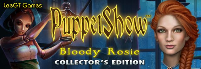 LeeGT-Games: PuppetShow 10: Bloody Rosie Collector's Edition