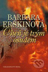 Ohen je tvym osudem (Barbara Erskinova)