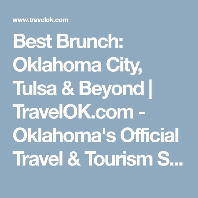 Best Brunch: Oklahoma City, Tulsa & Beyond   TravelOK.com - Oklahoma's Official Travel & Tourism Site