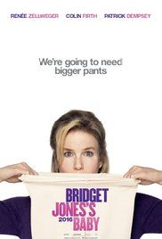 Bridget Jones's Baby (2016) R   The continuing adventures of British publishing executive Bridget Jones as she enters her 40s.