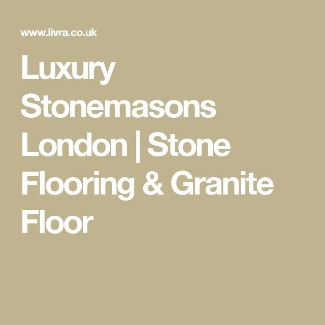Luxury Stonemasons London | Stone Flooring & Granite Floor