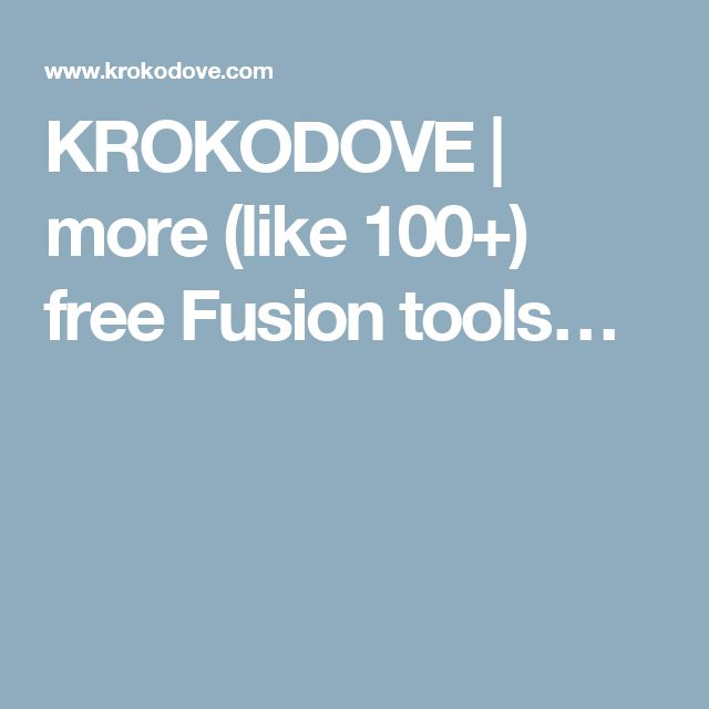 KROKODOVE | more (like 100+) free Fusion tools…