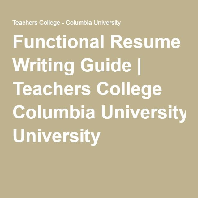 Functional Resume Writing Guide | Teachers College Columbia University