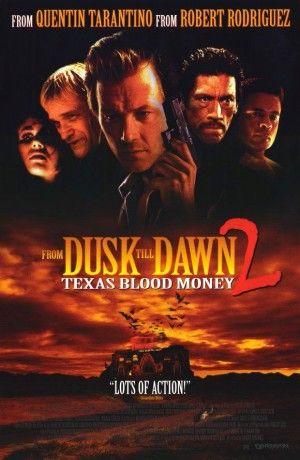 From Dusk till Dawn 2: Texas Blood Money (1999) - MovieMeter.nl
