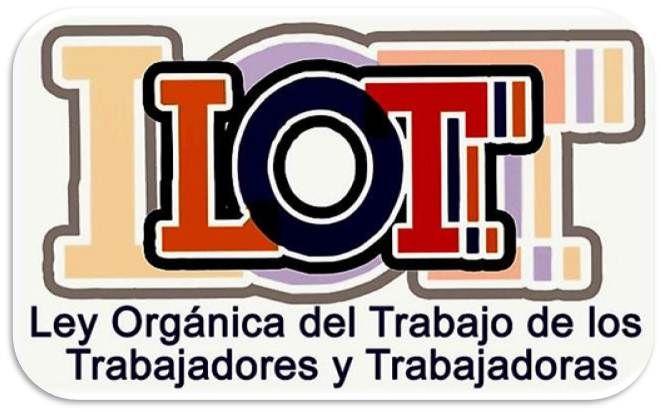 Ley Orgánica del Tranajo de los Trabajadores y Trabajadoras Click en el enlace para ver documento: http://www.minpptrass.gob.ve/mantenimiento/LOTT/LEY_ORGANICA_DEL_TRABAJO_LOS_TRABAJADORES_Y_LAS_TRABAJADORAS.pdf