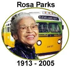 ,  Rosa Parks, a pioneer in the Civil Rights struggle. Mrs> Parks was 92 yrs when she passed