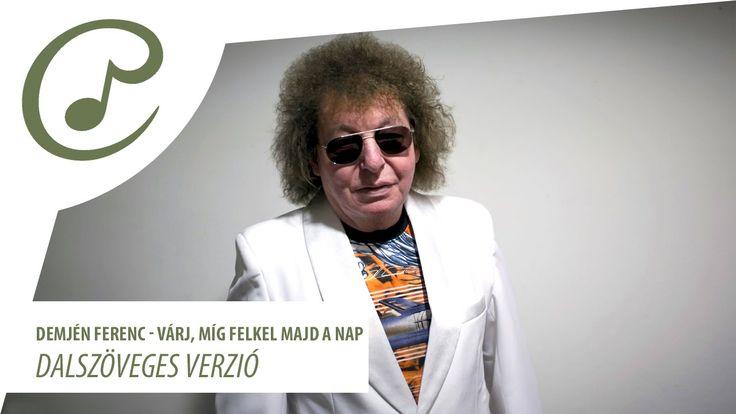 Demjén Ferenc - Várj, míg felkel majd a nap (dalszöveggel - lyrics video)