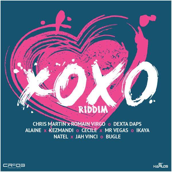 Xoxo Riddim (Cr203 Records)  #Alaine #Alaine #Bugle #Bugle #Ce'Cile #Ce'Cile #ChrisMartin #ChrisMartin #CR203Records #DextaDaps #DextaDaps #Ikaya #Ikaya #Javada #Javada #Keznamdi #Keznamdi #Mr.Vegas #Mr.Vegas #Natel #Natel #RomainVirgo #RomainVirgo #ZJChrome