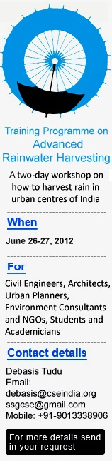 Rainwater harvesting: a two-ady workshop, 26-27 June 2012.   Read more on India Environment Portal