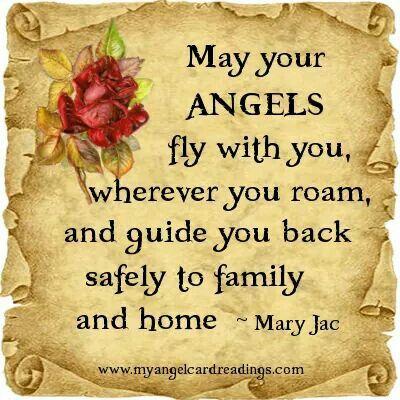 Kann dein Engel fliegen mit Ihnen , wo auch immer Sie wandern, und führen Sie zurück sicher zur Familie und nach Hause <3 May your Angels fly with you , wherever you roam , and guide you back safely to family and home .