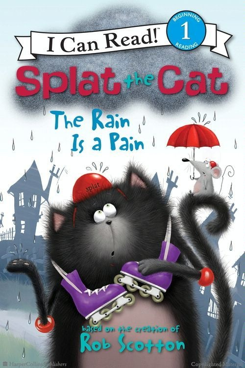 Splat the Cat: The Rain Is a Pain by Rob Scotton, Illustrated by Rob Scotton