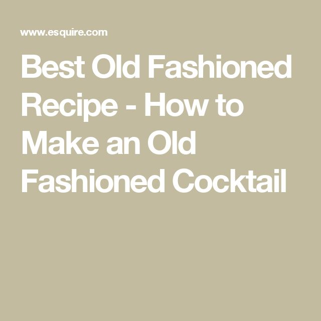 Best Old Fashioned Recipe - How to Make an Old Fashioned Cocktail