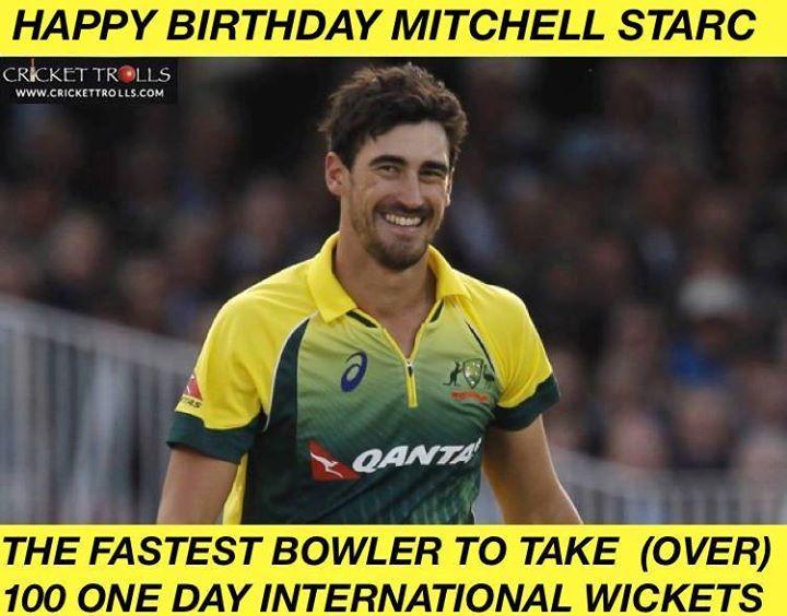Happy Birthday Mitchell Starc - facebook.com/MyCricketTrolls