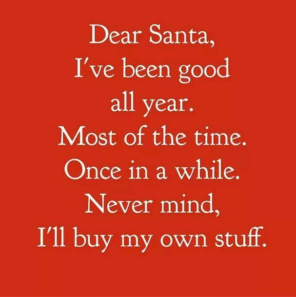 Dear santa... oh never mind