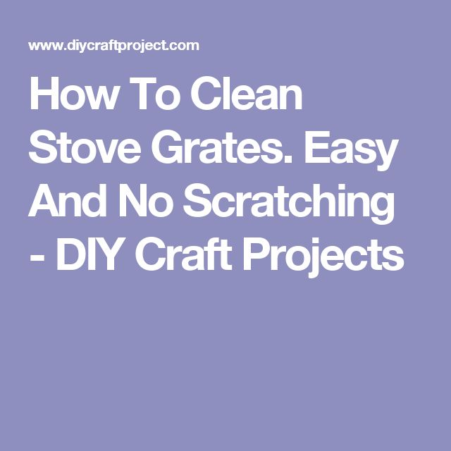 How To Clean Stove Grates. Easy And No Scratching - DIY Craft Projects