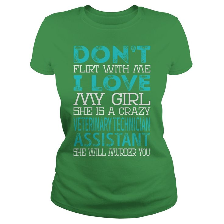 Don't Flirt With Me My Girl is a Crazy Veterinary Technician Assistant She will Murder YOU Job Title Shirts #gift #ideas #Popular #Everything #Videos #Shop #Animals #pets #Architecture #Art #Cars #motorcycles #Celebrities #DIY #crafts #Design #Education #Entertainment #Food #drink #Gardening #Geek #Hair #beauty #Health #fitness #History #Holidays #events #Home decor #Humor #Illustrations #posters #Kids #parenting #Men #Outdoors #Photography #Products #Quotes #Science #nature #Sports #Tattoos…