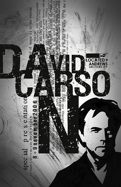 The text in the background gives the poster some interesting texture and together with the text in the foreground gives it a crazy and completely disorganised look. carson.jpg (388×600)