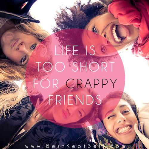 Life is too short for crappy friends. #bestkeptself (scheduled via http://www.tailwindapp.com?utm_source=pinterest&utm_medium=twpin&utm_content=post1085887&utm_campaign=scheduler_attribution)