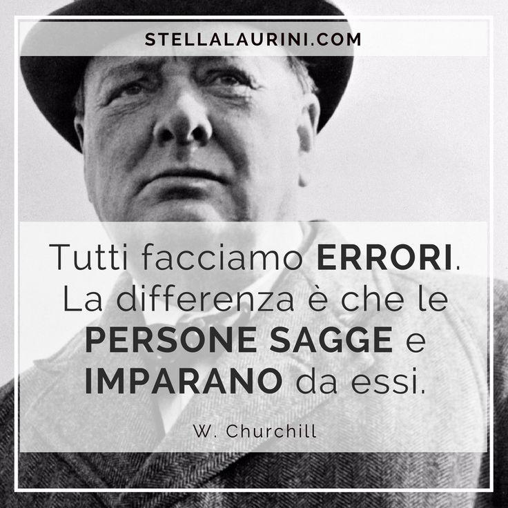 """""""Tutti facciamo errori. La differenza è che le persone sagge imparano da essi."""" W. Churchill    #vivilavitachedesideri #diventacoachditestesso #smettidiautosabotarti #miglioralatuaautostima"""