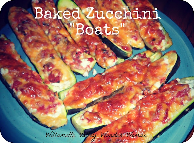 ~Willamette Valley Wonder Woman~: Baked Zucchini Boats