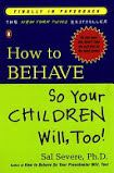 How to Behave So Your Preschooler Will, Too! - Sal Severe - Google Books