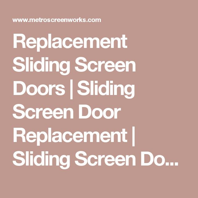 Replacement Sliding Screen Doors | Sliding Screen Door Replacement | Sliding Screen Door Replacement Parts - Metro Screenworks