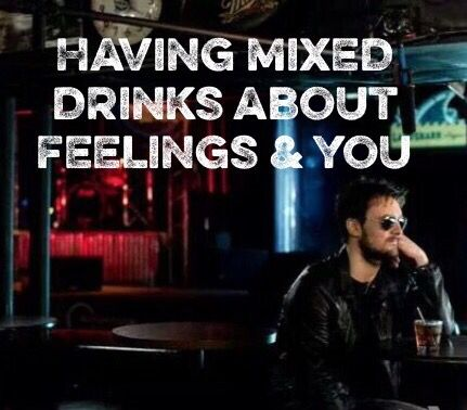 Mixed Drinks About Feelings -Eric Church Love this song! ❤️
