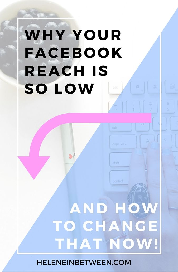 Why Your Facebook Reach is so Low and how to Change it Right Now