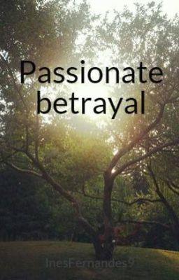 """Ler """"Passionate betrayal - O grande Choque na hora da verdade"""" #wattpad #romance"""