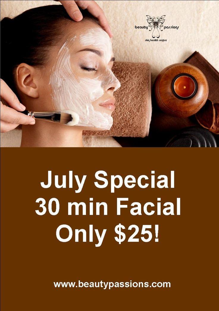 July Specials 30 Min Facials only $25